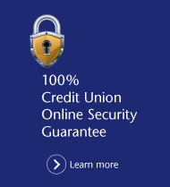 100% Credit Union Online Security Guarantee - Learn more