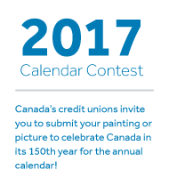 2017 Calendar Contest. Canada's credit unions invite you to submit your painting or picture to celebrate Canada in its 150th year for the annual calendar!