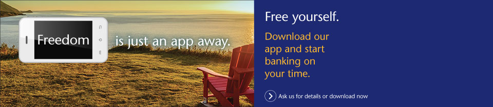 Freedom is just an app away. Free yourself. Download our app and start banking on your time. Ask us for details or download now.