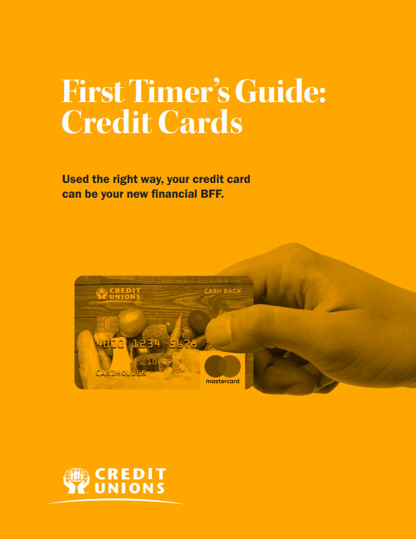 First Timer's Guide: Credit Cards. Used the right way your credit card can be your new financial BFF.