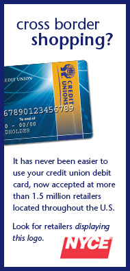 Interac Cross Border Debit. Cross Border Shopping? It has never been easier to use your credit union debit card, now accepted at more than 1.5 million retailers located throughout the U.S. Look for retailers displaying the NYCE logo.