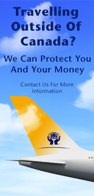 Travelling Outside of Canada. We can protect your money. Contact us for more information