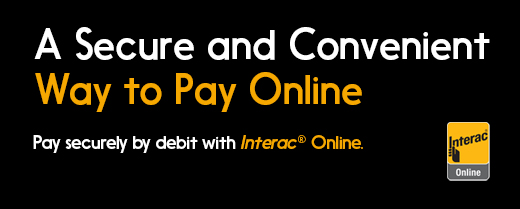 A SECURE AND CONVENIENT WAY TO PAY ONLINE. Pay securely by debit with <i>Interac® Online</i>