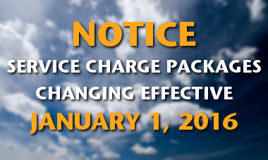 Notice: Service Charge Packages Changing Effective Jan 1, 2016