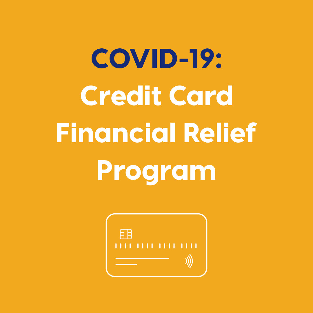 COVID-19 Credit Card Financial Relief Program. Learn More