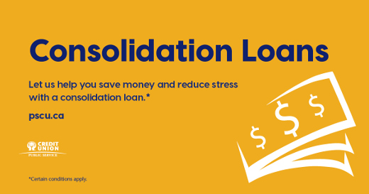 Consolidation Loans. Let us help you save money and reduce stress with a consolidation loan (Certain conditions apply). pscu.ca