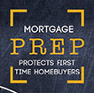 Mortgage PREP protects first time homebuyers