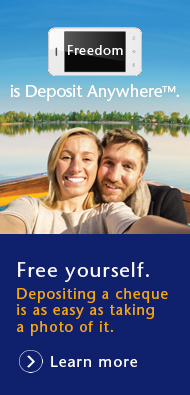 Freedom is Deposit AnywhereTM. Free yourself. Depositing a cheque is as easy as taking a photo of it. Learn more.