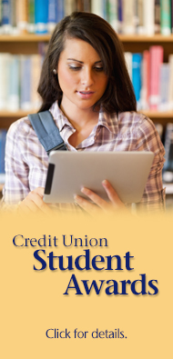 Credit Union Student Awards. Click here for details.